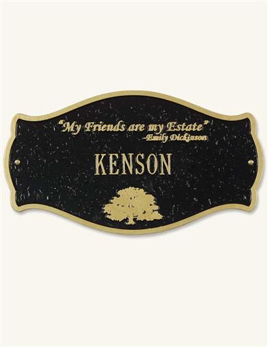 MY FRIENDS ARE MY ESTATE PLAQUE