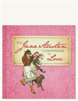 THE JANE AUSTEN COMPANION TO LOVE BOOK