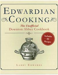 Edwardian Cooking (Downton Abbey Cookbook)