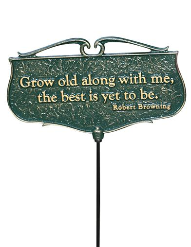 Grow Old Along With Me Garden Stake
