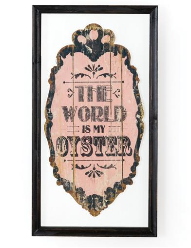 The World Is My Oyster Sign