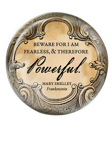 """Beware For I Am Fearless"" Paperweight"