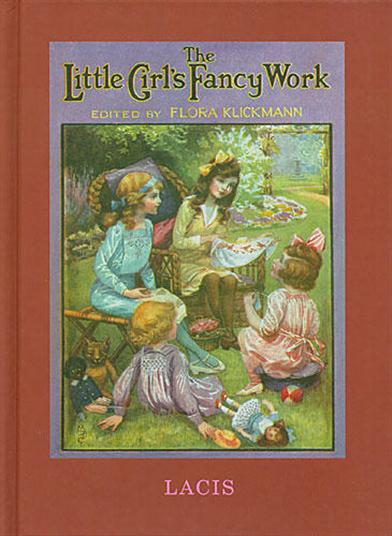 THE LITTLE GIRL'S FANCY WORK BOOK